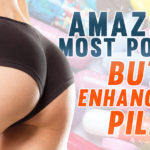 Amazon's Most Popular Butt Enhancement Pills