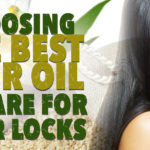 Choosing the Best Hair Oil to Care for Your Locks