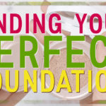 Finding Your Perfect Foundation
