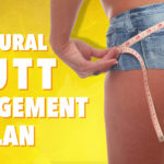 All Natural Butt Enhancement Plan
