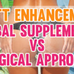 Butt Enhancement: Herbal Supplements vs Surgical Approach