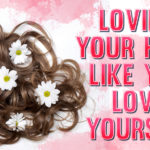 Loving Your Hair Like You Love Yourself