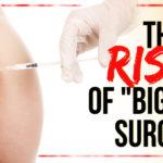 "The Risks of ""Big Butt"" Surgery"