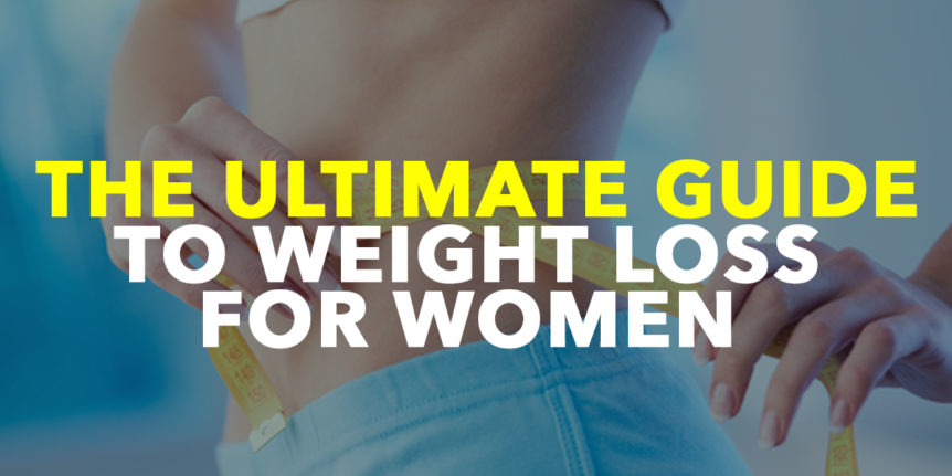 The Ultimate Guide To Weight Loss For Women Project Female