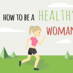 How To Be A Healthy Woman